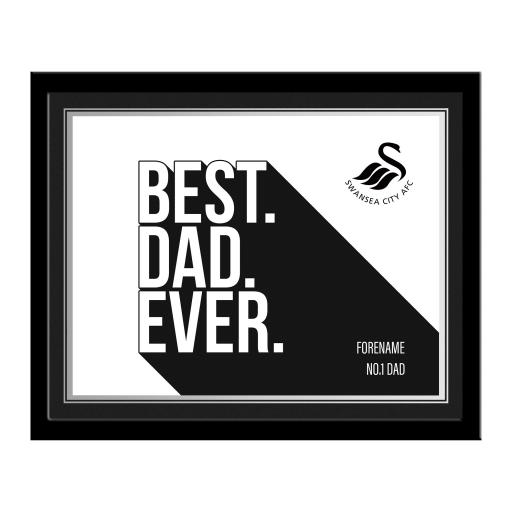 Swansea City AFC Best Dad Ever 10 x 8 Photo Framed