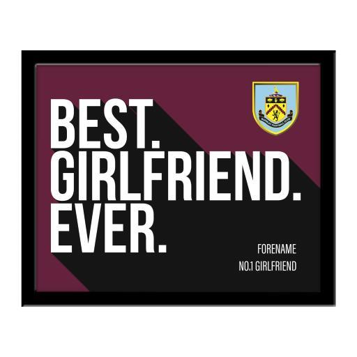 Burnley FC Best Girlfriend Ever 10 x 8 Photo Framed
