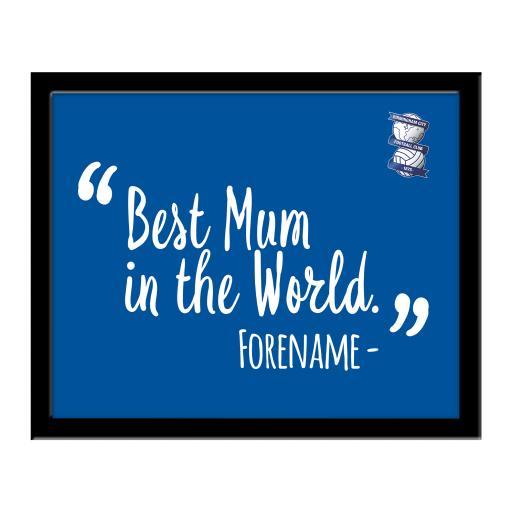 Personalised Birmingham City Best Mum In The World 10 x 8 Photo Framed.