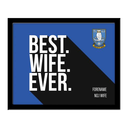 Sheffield Wednesday Best Wife Ever 10 x 8 Photo Framed