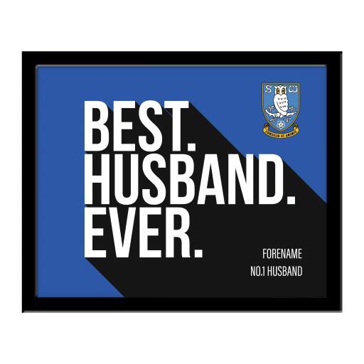 Sheffield Wednesday Best Husband Ever 10 x 8 Photo Framed