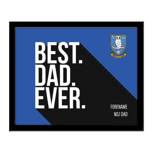 Sheffield Wednesday Best Dad Ever 10 x 8 Photo Framed