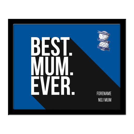 Personalised Birmingham City Best Mum Ever 10 x 8 Photo Framed.
