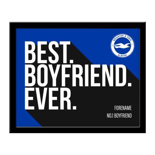Brighton & Hove Albion FC Best Boyfriend Ever 10 x 8 Photo Framed