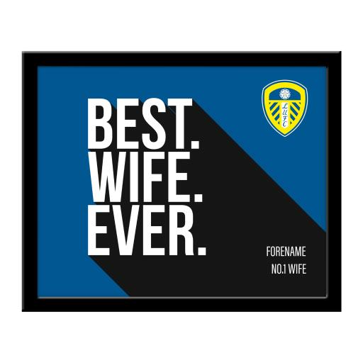 Personalised Leeds United Best Wife Ever 10 x 8 Photo Framed.