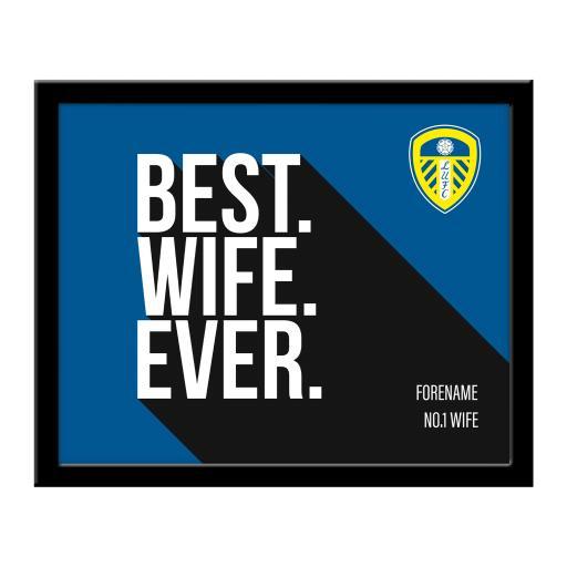 Leeds United Best Wife Ever 10 x 8 Photo Framed